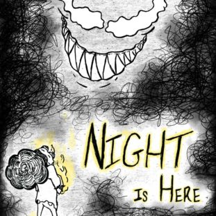 """Cover for """"Night is Here,"""" depicting a monster with sharp teeth and wavy eyes, surrounded by black scribbly ink, a small figure stands in the lower left, facing towards the monster."""