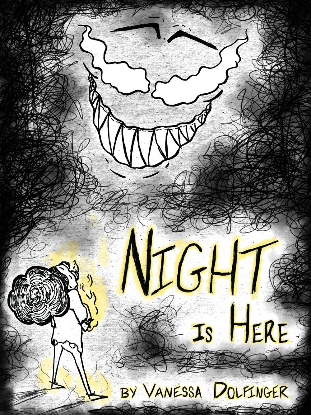 "Cover for ""Night is Here,"" depicting a monster with sharp teeth and wavy eyes, surrounded by black scribbly ink, a small figure stands in the lower left, facing towards the monster."