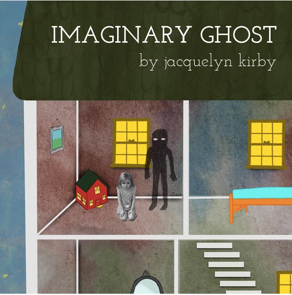"""Cross section of a house, resembling a doll house, in the top left room a small girl kneels while a dark ghostly figure stands next to her, title reads """"Imaginary Ghost by jacquelyn kirby""""."""